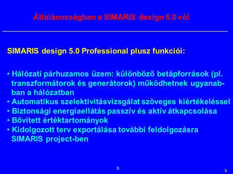 s __________________________________________________________ 5 Általánosságban a SIMARIS design 5.0-ról SIMARIS design 5.0 Professional plusz funkciói