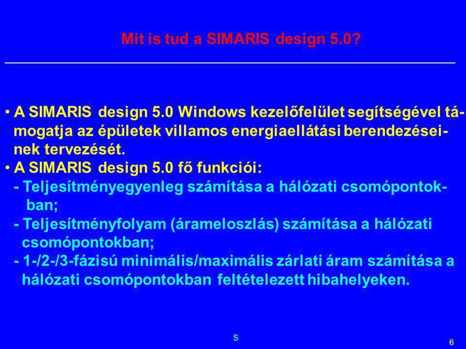 s __________________________________________________________ 6 Mit is tud a SIMARIS design 5.0? A SIMARIS design 5.0 Windows kezelőfelület segítségéve