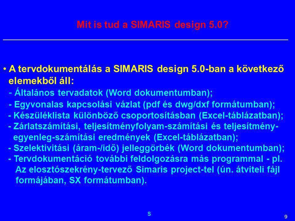 s __________________________________________________________ 9 Mit is tud a SIMARIS design 5.0? A tervdokumentálás a SIMARIS design 5.0-ban a következ