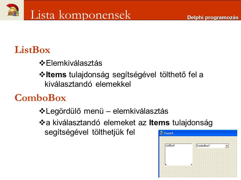 ListBox  Elemkiválasztás  Items tulajdonság segítségével tölthető fel a kiválasztandó elemekkel ComboBox  Legördülő menü – elemkiválasztás  a kivá