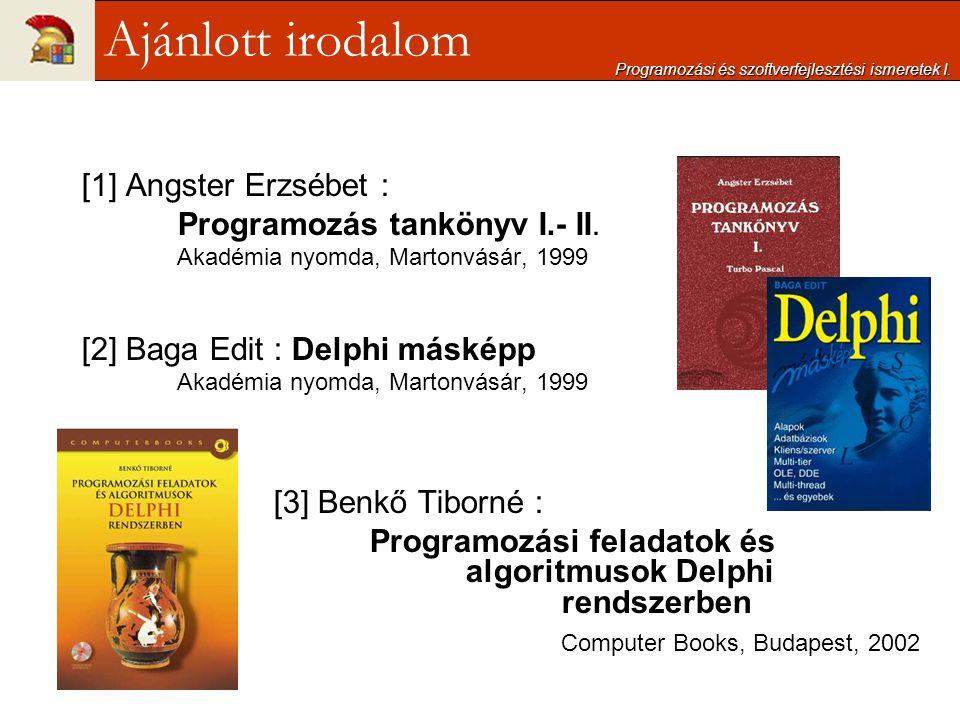 adatbevitel Readln[(változóaz.)]; Read[(változóaz.)]; megjelenítés képernyőn Write[(kifejezés)]; Writeln[(kifejezés)]; képernyő pozíció GotoXY(Xpoz, Ypoz); képernyő törlés ClrScr; képernyő sor törlése ClrEol; /crt unit/ véletlen szám (0- h) Radom(h); négyzet Sqr(i); négyzet gyökvonás Sqrt(i); kerekítés Round(i); Programozási és szoftverfejlesztési ismeretek I.