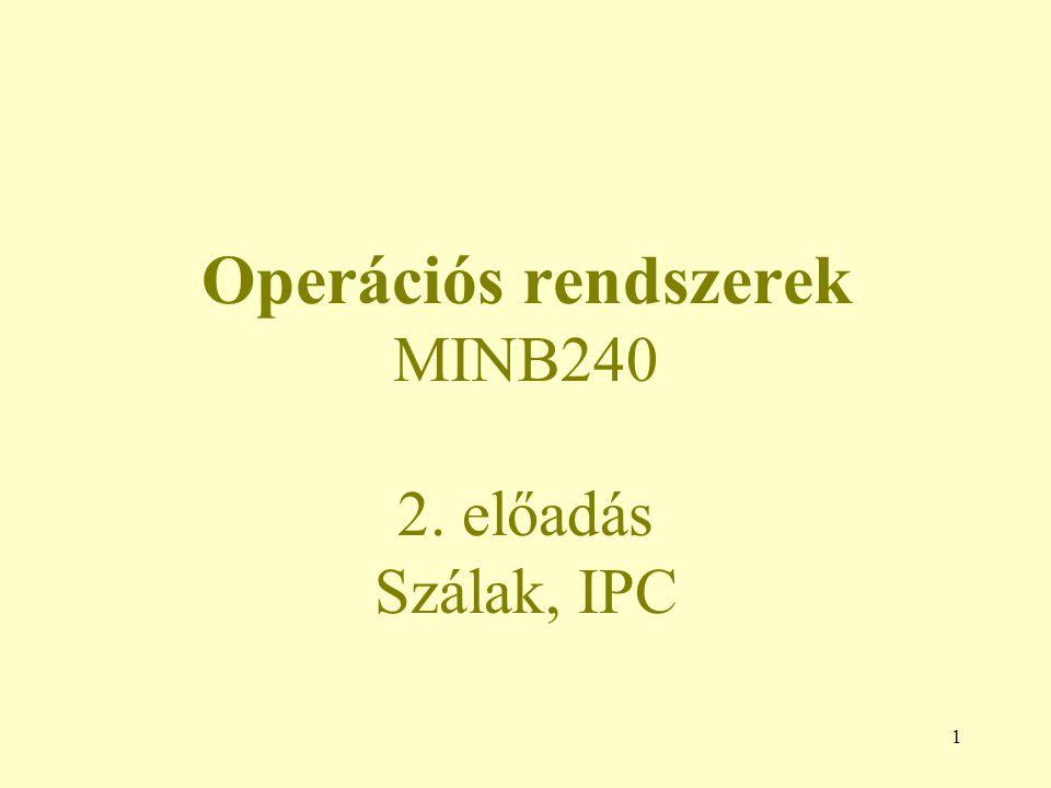 52 Gyártó-fogyasztó probléma szemaforral 3 szemafor –full (0): tele rekeszek száma –empty (N): üres rekeszek száma –mutex (1): biztosítja, hogy egyszerre csak az egyik processzus érje el a tárolót