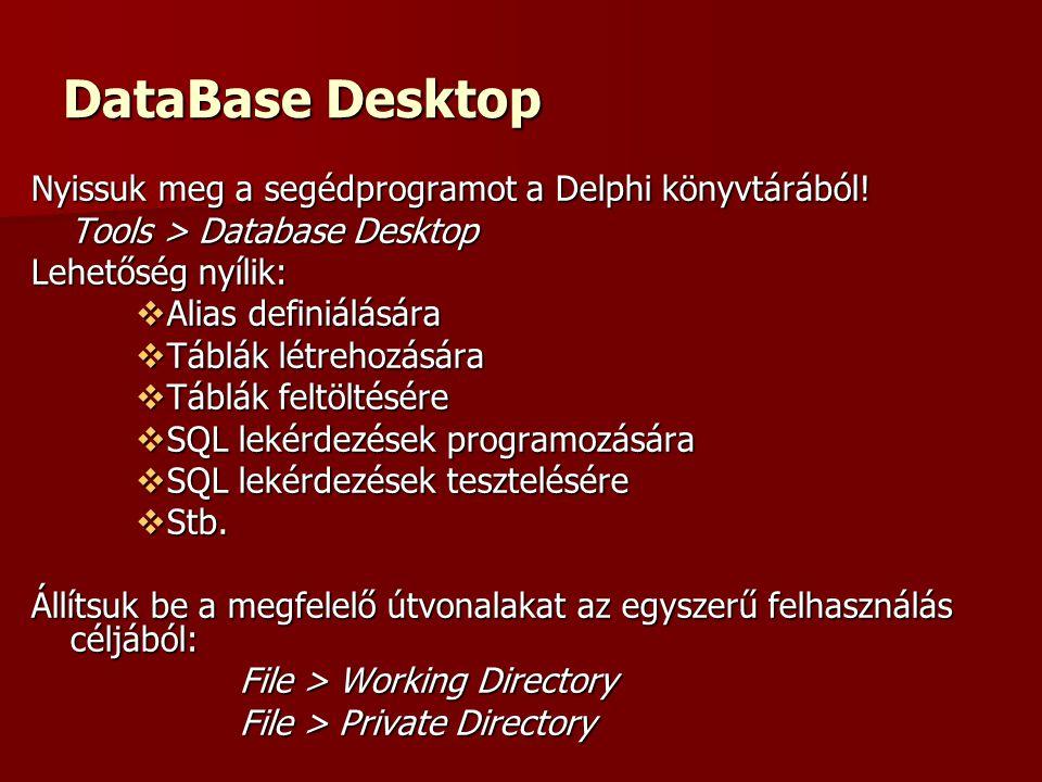 DataBase Desktop Nyissuk meg a segédprogramot a Delphi könyvtárából.