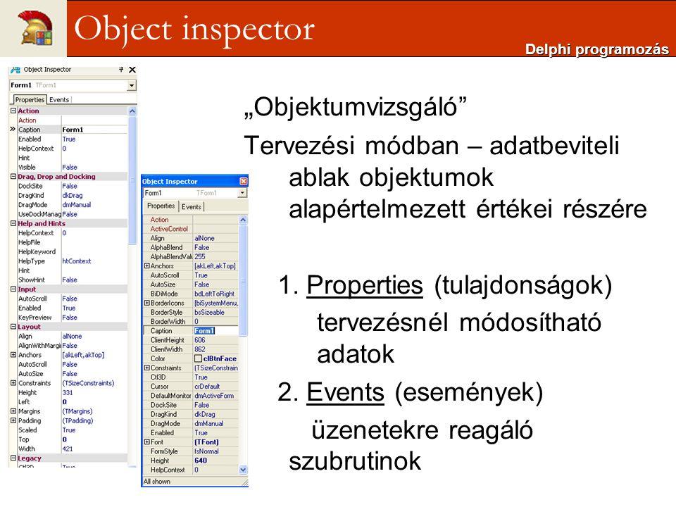""""""" Objektumvizsgáló"""" Tervezési módban – adatbeviteli ablak objektumok alapértelmezett értékei részére 1. Properties (tulajdonságok) tervezésnél módosít"""