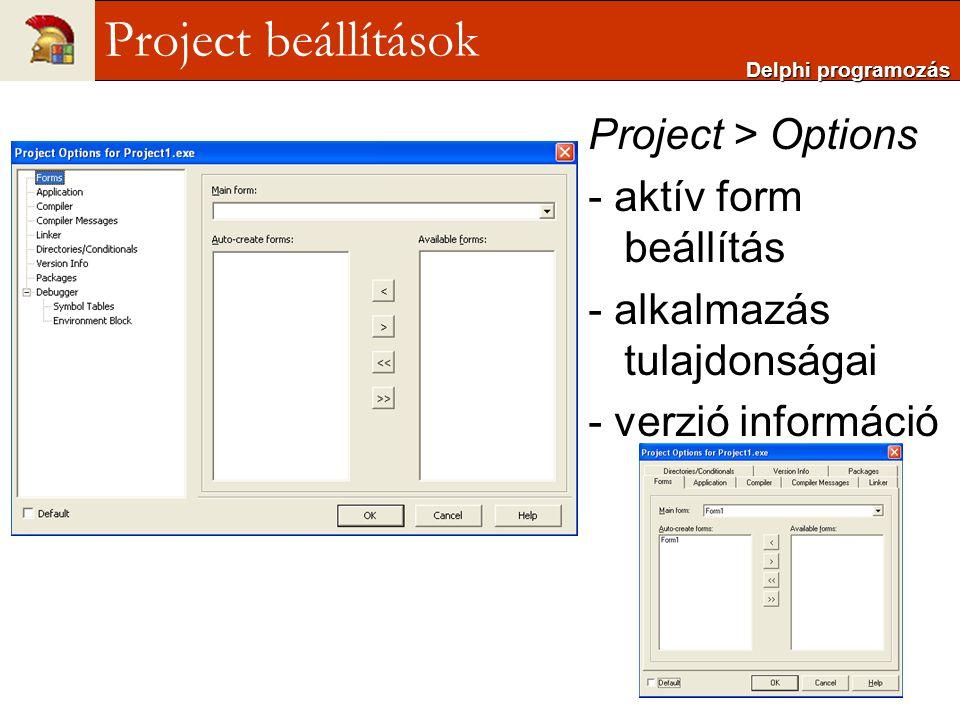 Project > Options - aktív form beállítás - alkalmazás tulajdonságai - verzió információ Delphi programozás Project beállítások