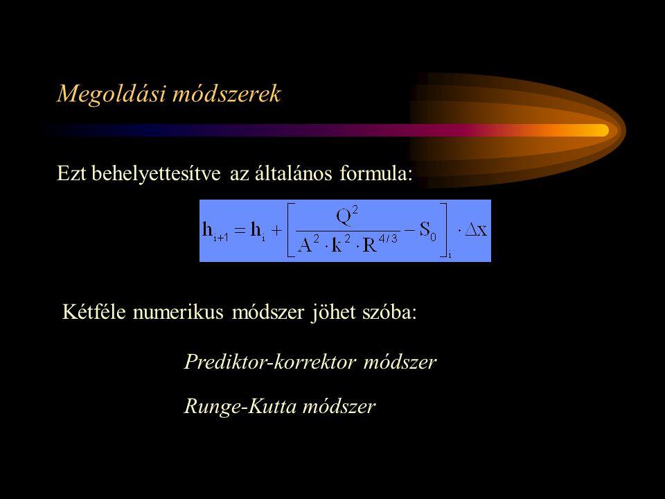 Megoldási módszerek Ezt behelyettesítve az általános formula: Kétféle numerikus módszer jöhet szóba: Prediktor-korrektor módszer Runge-Kutta módszer