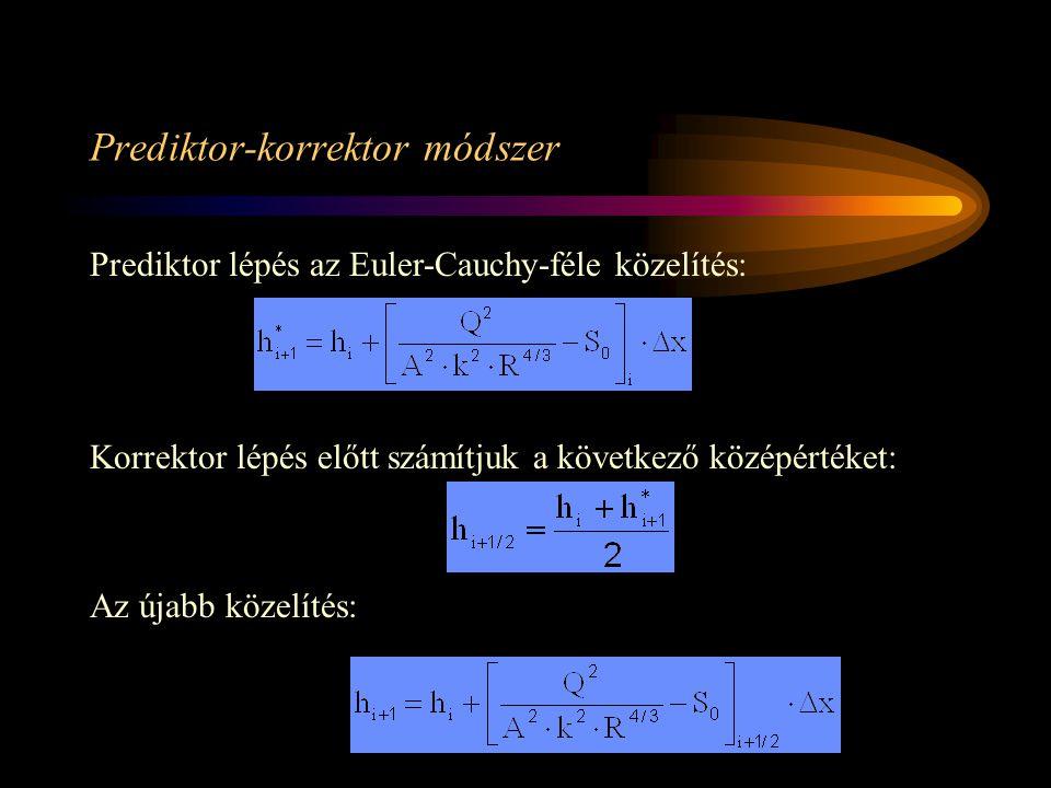 Prediktor-korrektor módszer Prediktor lépés az Euler-Cauchy-féle közelítés: Az újabb közelítés: Korrektor lépés előtt számítjuk a következő középérték