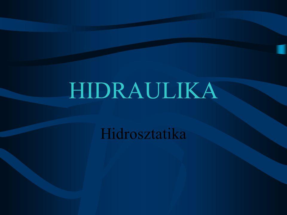 Hidraulika A hidraulika ( hüdor = víz, aulosz = cső) a víz nyugalmi és mozgási állapotainak tanulmányozásával és leírásával foglalkozó tudományág.