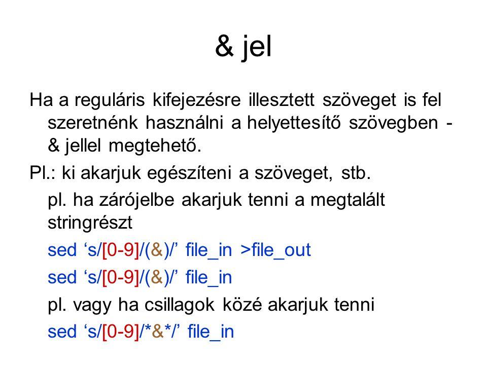 Legegyszerűbb eset Ha nem adunk meg mintát Ekkor a fájl minden sorát fel akarjuk dolgozni Pl.: kinyomtatni awk '{print}' file