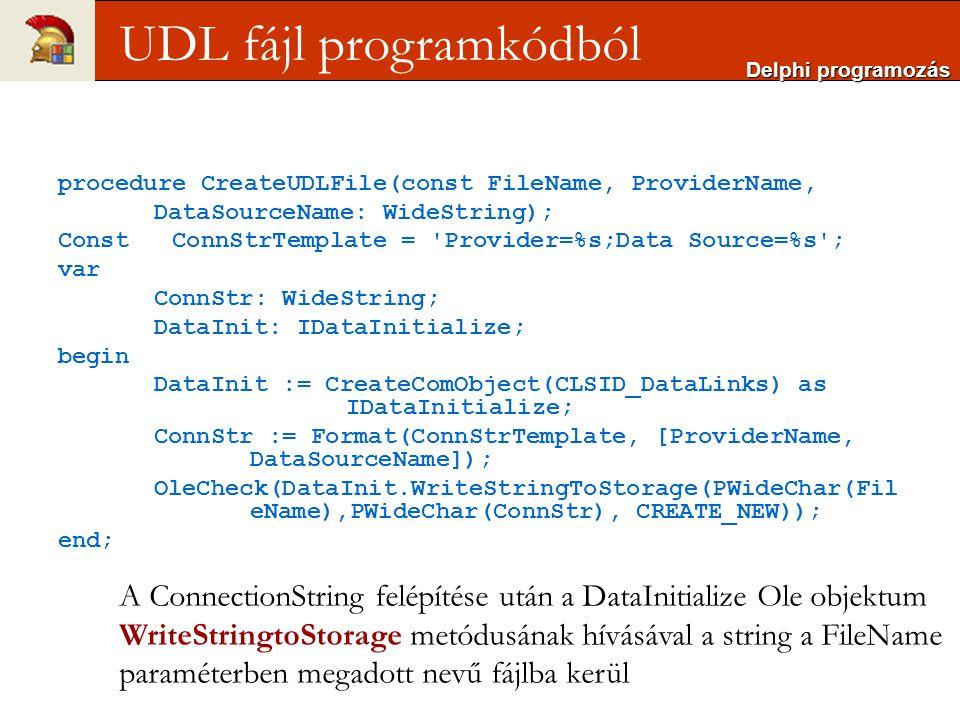 Kapcsolat ellenőrzés: a Connection property true-ra állításával Ekkor az OnWillConnect és az OnConnectComplete eseménykezelők aktiválódnak Lecsatlakozás a Close metódus hívásával történhet, ekkor először az OnDisconnect eseménykezelő kerül végrehajtásra, majd a kapcsolat leépül Delphi programozás ConnectioString beállítása után