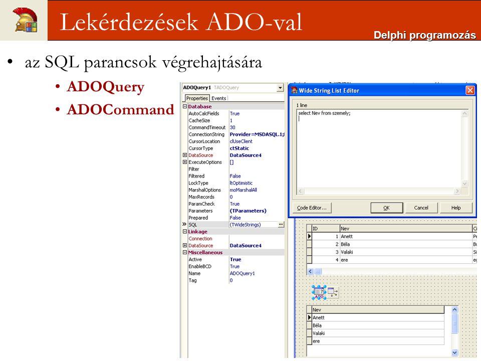 ADO alkalmazás futtatása: A futtatáshoz szükséges állományokat egy exe-be integrálja bele Windows 98-nál régebbi Windows verziók nem támogatják az ADO használatát (MDAC) Delphi programozás Adatbázis kezelés ADO -val