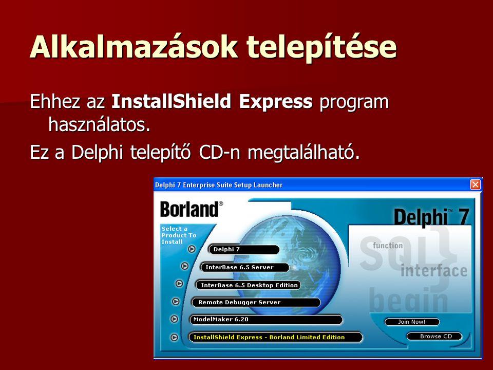 InstallShield Express Használata:  Új project készítése: Create a new Setup Project (*.iwz)  Beállítási pontok:  Set the Visual Design – telepítő pr.