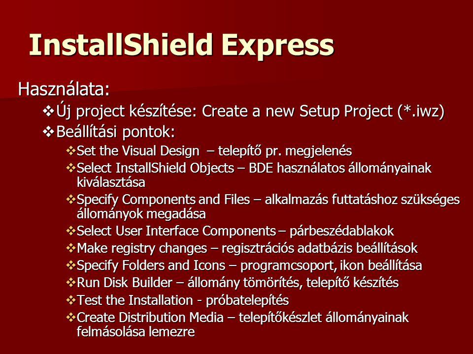 InstallShield Express Alias beállítások – elegendő a létrehozott alias name megadása – paraméter kitöltés automatikus