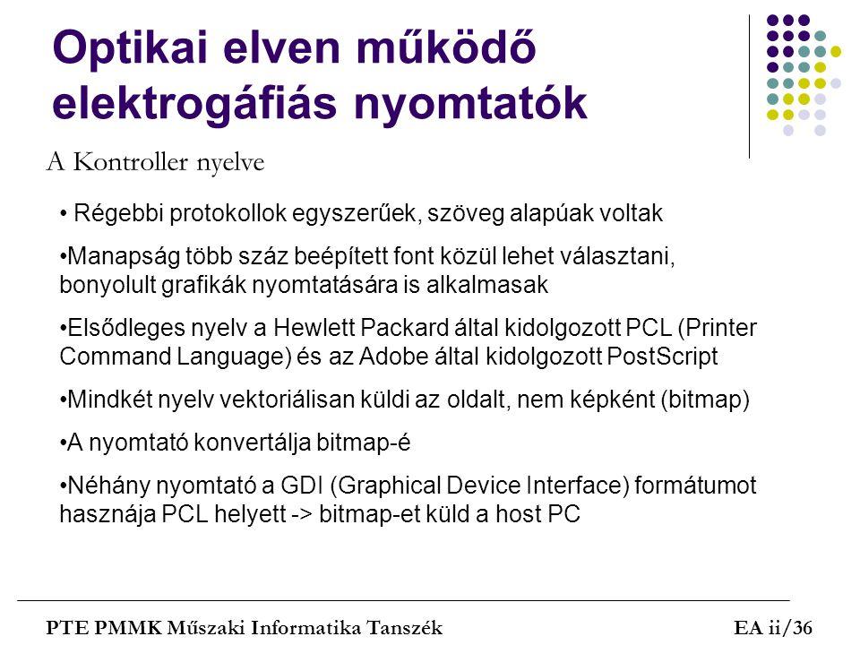 Optikai elven működő elektrogáfiás nyomtatók PTE PMMK Műszaki Informatika TanszékEA ii/36 A Kontroller nyelve Régebbi protokollok egyszerűek, szöveg a