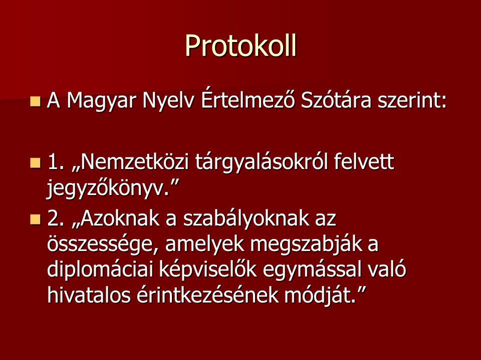 Protokoll A Magyar Nyelv Értelmező Szótára szerint: A Magyar Nyelv Értelmező Szótára szerint: 1.
