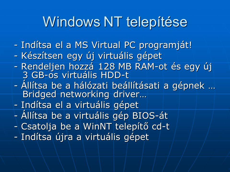 Készítsen egy 1 GB-os primary partíciót NTFS file rendszerrel (nem lehet megadni de az lesz) Készítsen egy 1 GB-os primary partíciót NTFS file rendszerrel (nem lehet megadni de az lesz) Állítsa át a biosba a boot seqvenciát a hdd-re Állítsa át a biosba a boot seqvenciát a hdd-re Hiába NTFS particiót kértünk FAT16-ot hoz létre az NT telepítő és ilyenkor (az első indításkor) konvertálja át NTFS-re.