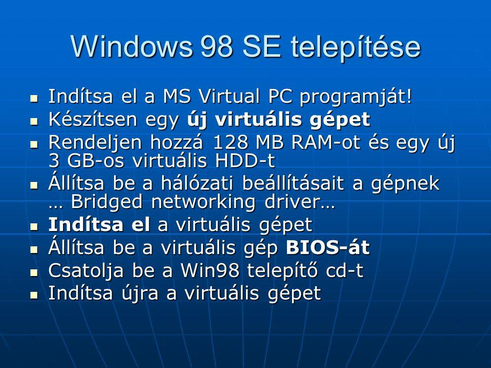 Indítsa el a MS Virtual PC programját! Indítsa el a MS Virtual PC programját! Készítsen egy új virtuális gépet Készítsen egy új virtuális gépet Rendel