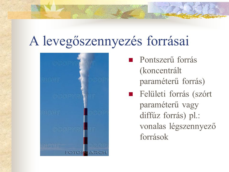 A levegő összetétele és öntisztulása Átalakul (közömbös vagy kevésbé ártalmas anyaggá) Koncentrációja csökken (felhígulás diffúzió, vagy turbulens lég