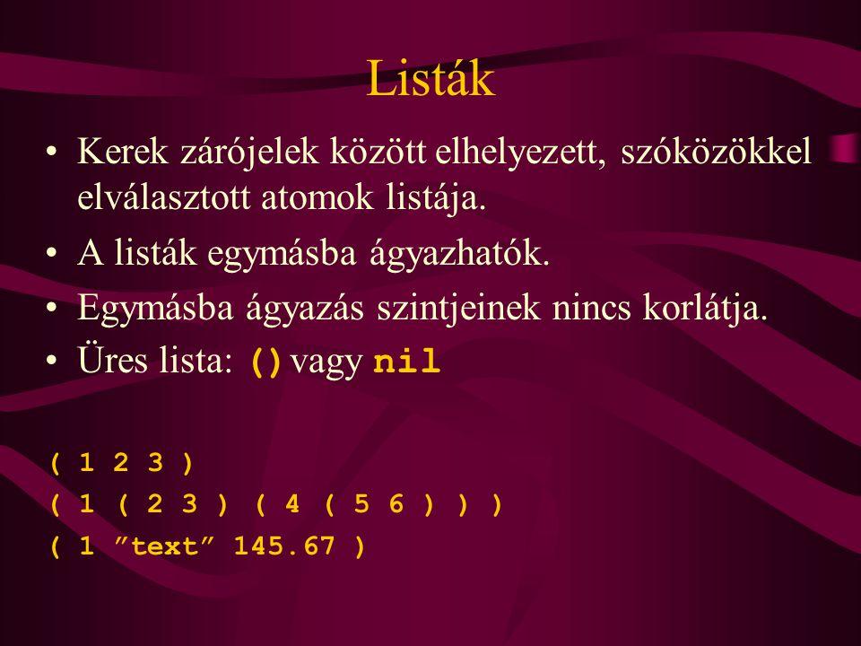 Listák Kerek zárójelek között elhelyezett, szóközökkel elválasztott atomok listája.