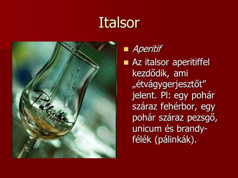 """Italsor Aperitif Aperitif Az italsor aperitiffel kezdődik, ami """"étvágygerjesztőt"""" jelent. Pl: egy pohár száraz fehérbor, egy pohár száraz pezsgő, unic"""