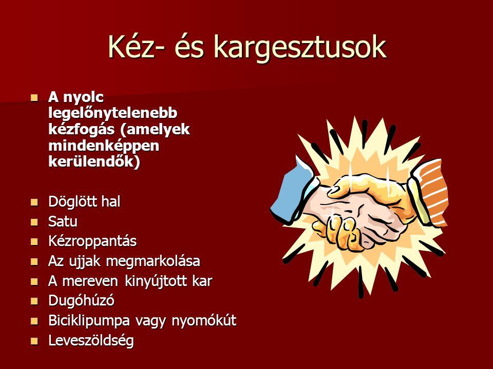 Kéz- és kargesztusok A nyolc legelőnytelenebb kézfogás (amelyek mindenképpen kerülendők) A nyolc legelőnytelenebb kézfogás (amelyek mindenképpen kerül