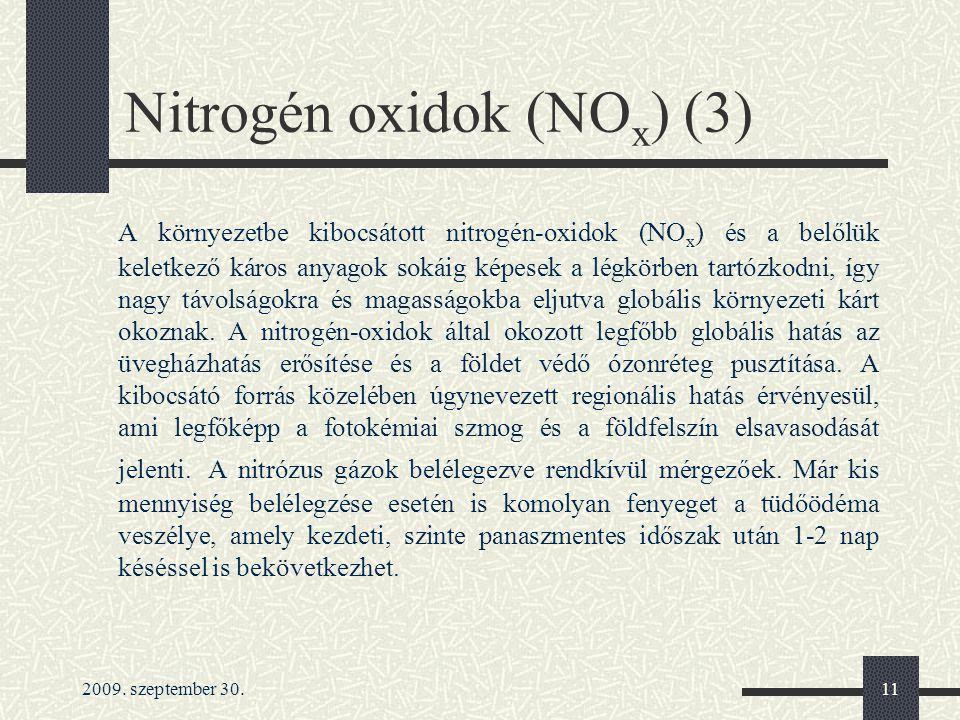 2009. szeptember 30.11 Nitrogén oxidok (NO x ) (3) A környezetbe kibocsátott nitrogén-oxidok (NO x ) és a belőlük keletkező káros anyagok sokáig képes