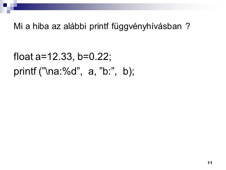 11 Mi a hiba az alábbi printf függvényhívásban .