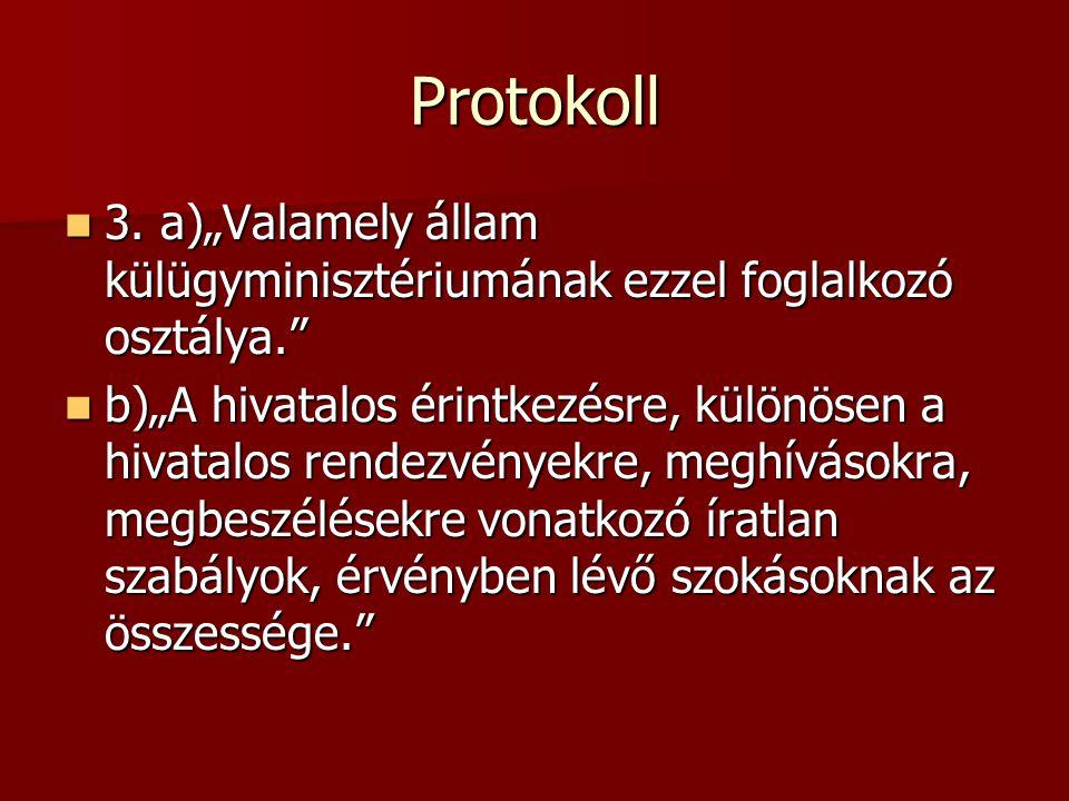 Protokoll A protokoll valamilyen szempont szerint egységesen szabályozott mozgásforma.