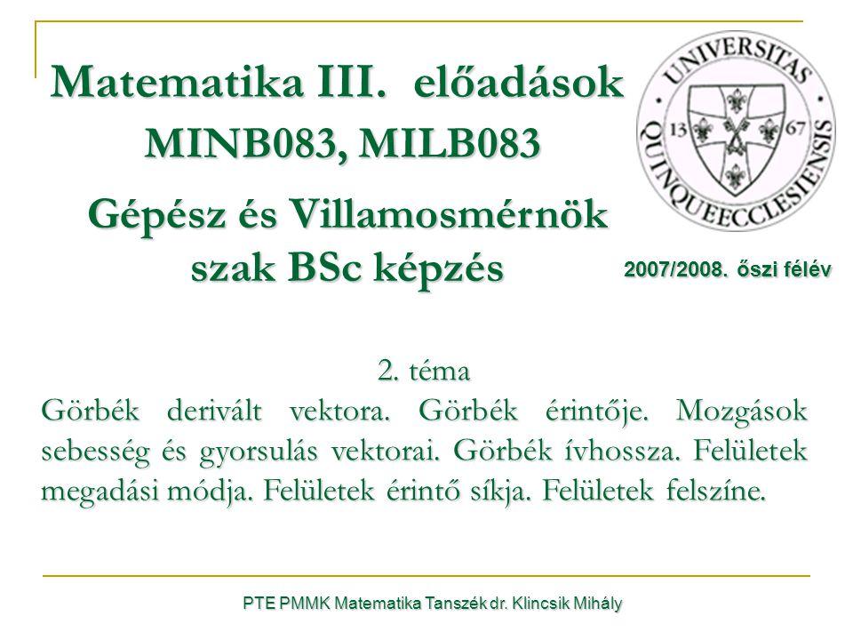 PTE PMMK Matematika Tanszék dr. Klincsik Mihály Matematika III.