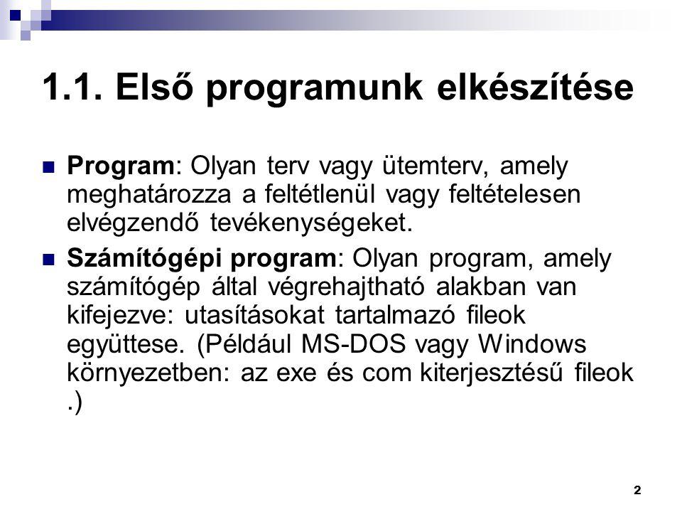 3 Egy egyszerű program elkészítése 1.1.1.