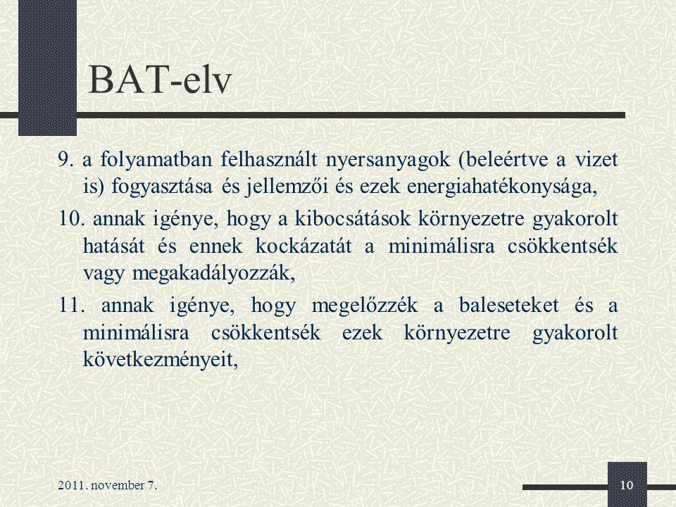 2011. november 7.10 BAT-elv 9. a folyamatban felhasznált nyersanyagok (beleértve a vizet is) fogyasztása és jellemzői és ezek energiahatékonysága, 10.