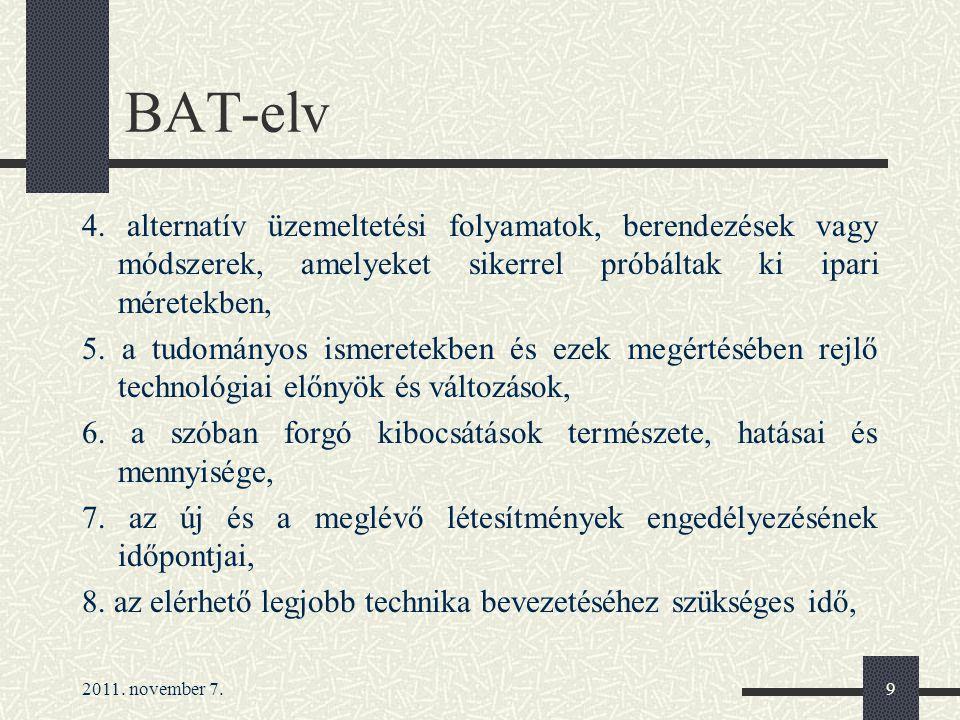 2011. november 7.9 BAT-elv 4. alternatív üzemeltetési folyamatok, berendezések vagy módszerek, amelyeket sikerrel próbáltak ki ipari méretekben, 5. a