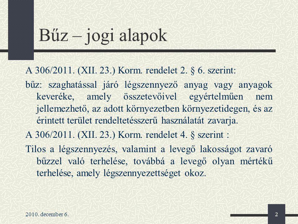 2010.december 6.3 Bűz – jogi alapok A 306/2011. (XII.