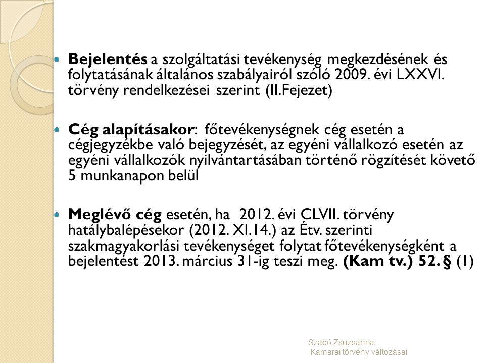 Bejelentés a szolgáltatási tevékenység megkezdésének és folytatásának általános szabályairól szóló 2009. évi LXXVI. törvény rendelkezései szerint (II.