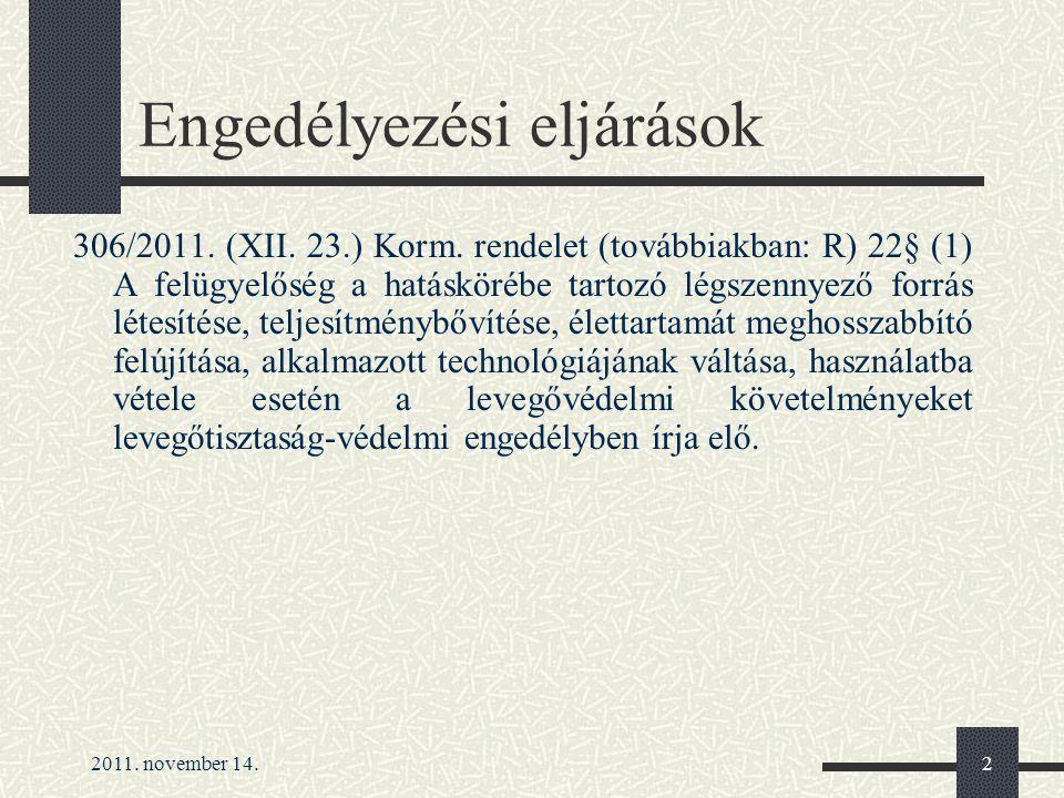 2011. november 14.2 Engedélyezési eljárások 306/2011.