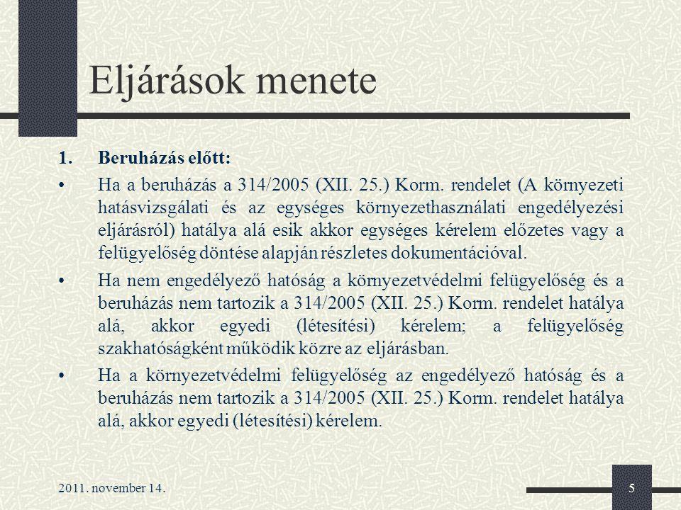 2011. november 14.5 Eljárások menete 1.Beruházás előtt: Ha a beruházás a 314/2005 (XII.