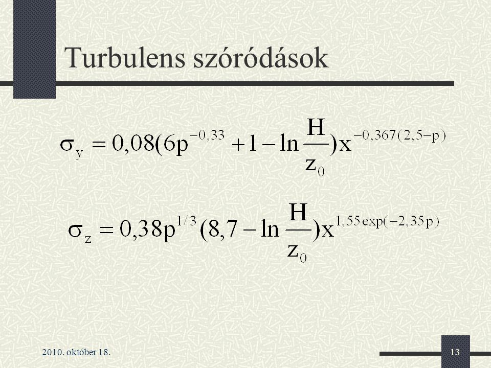 2010. október 18.13 Turbulens szóródások