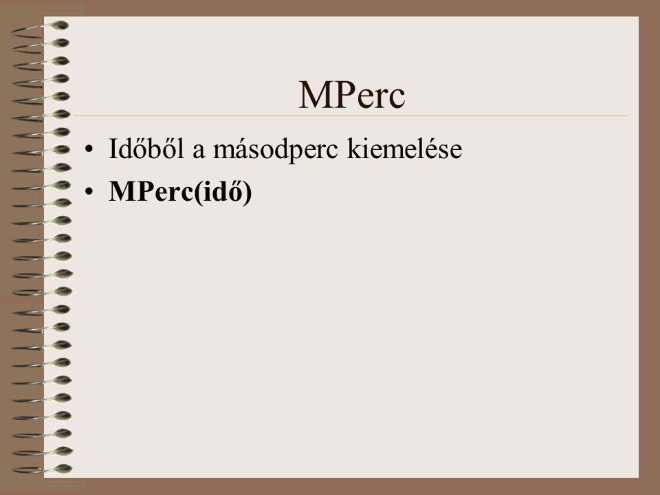 MPerc Időből a másodperc kiemelése MPerc(idő)