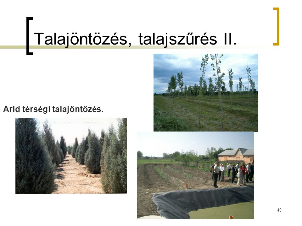 49 Talajöntözés, talajszűrés II. Arid térségi talajöntözés.