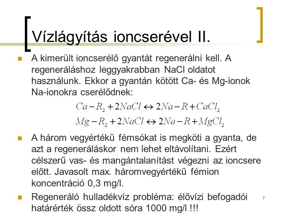 Vízlágyítás ioncserével II.A kimerült ioncserélő gyantát regenerálni kell.