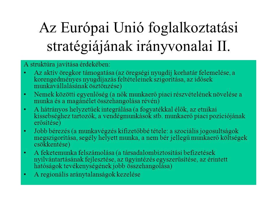 Az Európai Unió foglalkoztatási stratégiájának irányvonalai II. A struktúra javítása érdekében: Az aktív öregkor támogatása (az öregségi nyugdíj korha