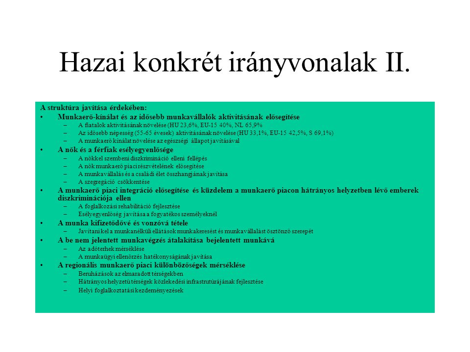 Hazai konkrét irányvonalak II. A struktúra javítása érdekében: Munkaerő-kínálat és az idősebb munkavállalók aktivitásának elősegítése –A fiatalok akti