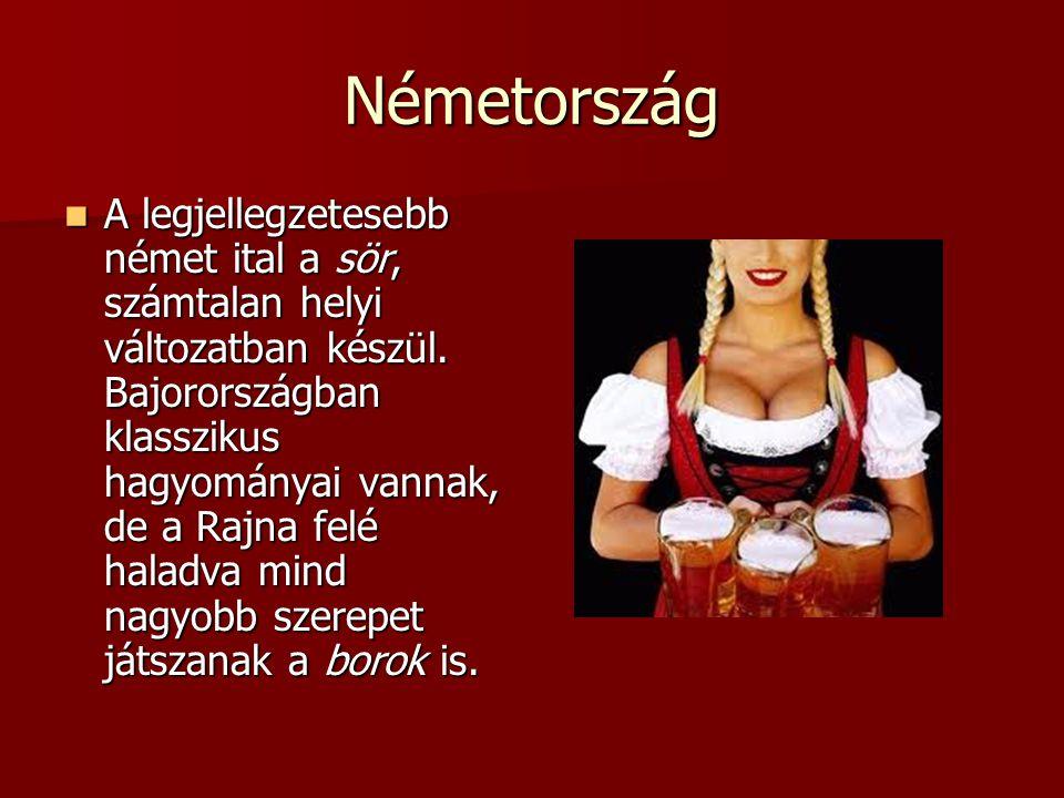 Németország A legjellegzetesebb német ital a sör, számtalan helyi változatban készül. Bajorországban klasszikus hagyományai vannak, de a Rajna felé ha