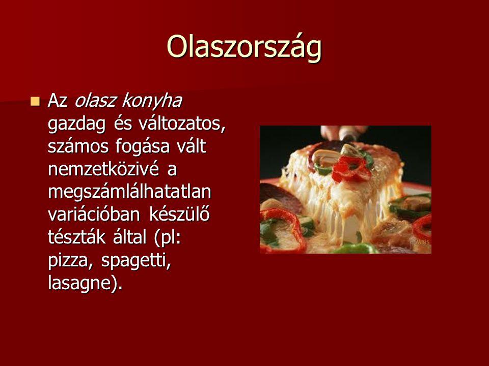 Olaszország Az olasz konyha gazdag és változatos, számos fogása vált nemzetközivé a megszámlálhatatlan variációban készülő tészták által (pl: pizza, s