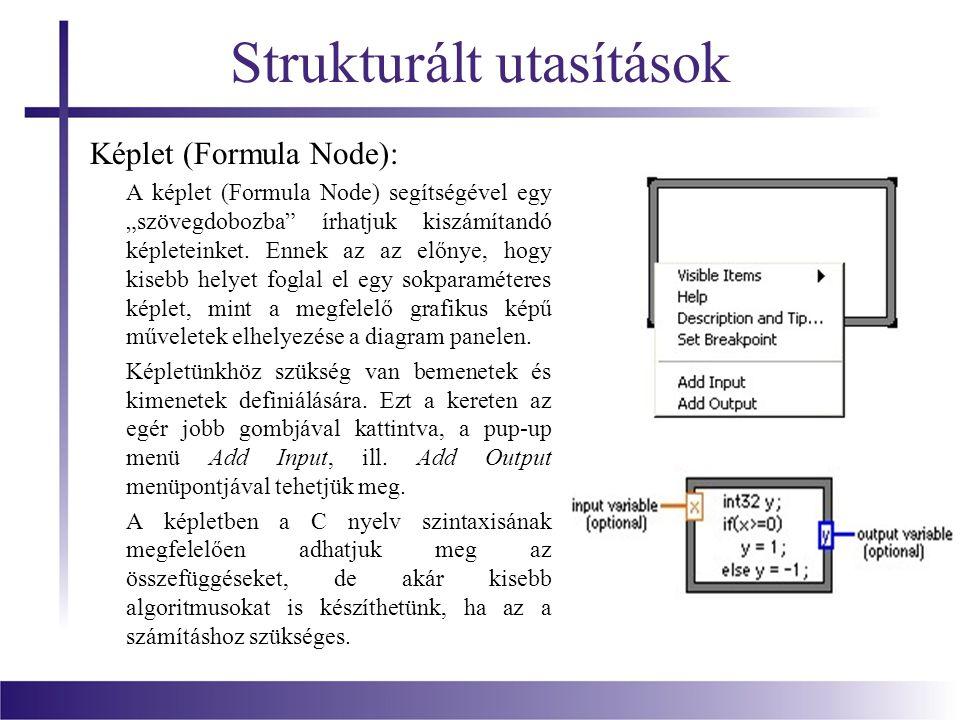 """Strukturált utasítások Képlet (Formula Node): A képlet (Formula Node) segítségével egy """"szövegdobozba"""" írhatjuk kiszámítandó képleteinket. Ennek az az"""