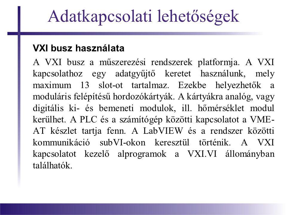 Adatkapcsolati lehetőségek VXI busz használata A VXI busz a műszerezési rendszerek platformja. A VXI kapcsolathoz egy adatgyűjtő keretet használunk, m