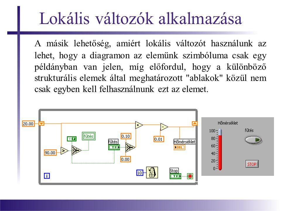 Lokális változók alkalmazása A másik lehetőség, amiért lokális változót használunk az lehet, hogy a diagramon az elemünk szimbóluma csak egy példányba