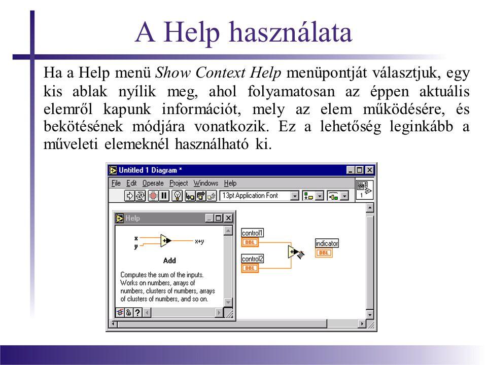 Alprogram (SubVI) kialakítása Alprogramunkat úgy illeszthetjük más program Diagram paneljére, hogy a főprogram Functions palettából a Select a VI… lehetőséget választva betöltjük elkészített alprogramunkat.