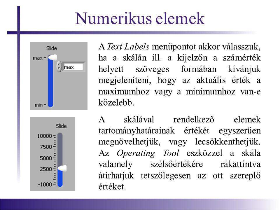 A Text Labels menüpontot akkor válasszuk, ha a skálán ill.