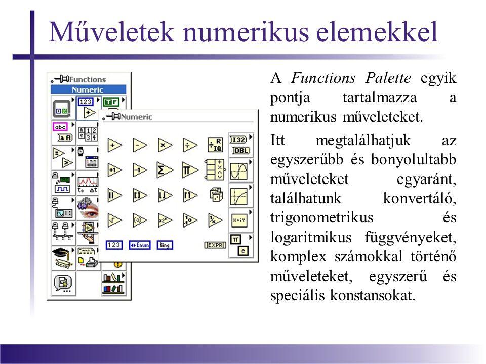 Műveletek numerikus elemekkel A Functions Palette egyik pontja tartalmazza a numerikus műveleteket.